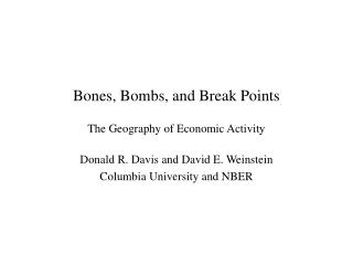 Bones, Bombs, and Break Points The Geography of Economic Activity