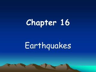 Chapter 16 Earthquakes