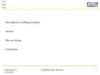 Description of welding prototypes  Results The new design - Conclusion