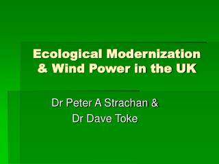 Ecological Modernization & Wind Power in the UK