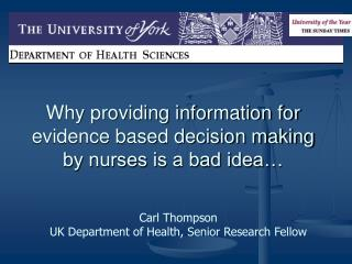 Why providing information for evidence based decision making by nurses is a bad idea…