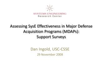 Assessing  SysE  Effectiveness in Major Defense Acquisition Programs ( MDAPs ): Support Surveys