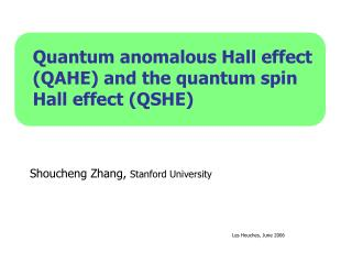 Quantum anomalous Hall effect (QAHE) and the quantum spin Hall effect (QSHE)