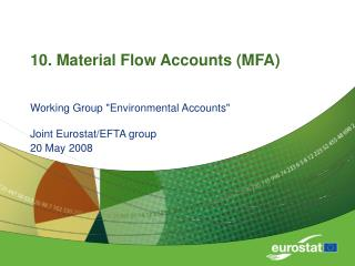 10. Material Flow Accounts (MFA)