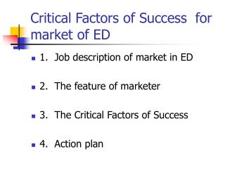Critical Factors of Success  for market of ED