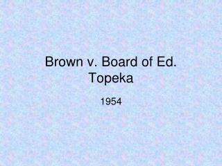 Brown v. Board of Ed.  Topeka