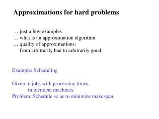 Approximations for hard problems