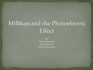Millikan and the Photoelectric Effect