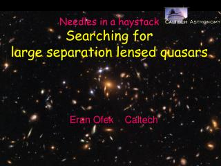 Needles in a haystack Searching for large separation lensed quasars