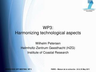 WP3:  Harmonizing technological aspects