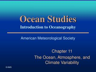 Ocean Studies Introduction to Oceanography American Meteorological Society