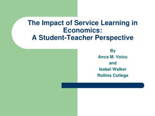 The Impact of Service Learning in Economics: A Student-Teacher Perspective