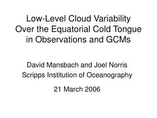 Low-Level Cloud Variability  Over the Equatorial Cold Tongue in Observations and GCMs