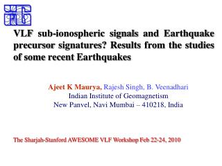 Ajeet K Maurya,  Rajesh Singh, B. Veenadhari Indian Institute of Geomagnetism