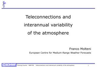 Teleconnections and interannual variability of the atmosphere