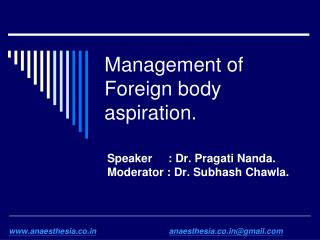 Management of Foreign body aspiration.
