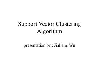 Support Vector Clustering Algorithm