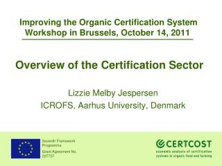 Improving the Organic Certification System Workshop in Brussels, October 14, 2011