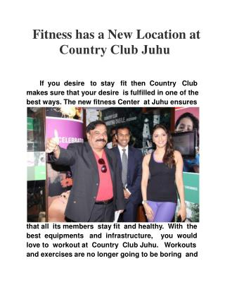 Fitness has a new location at Country Club Juhu