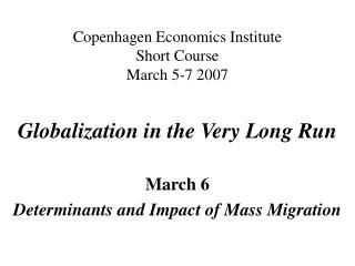 Copenhagen Economics Institute Short Course  March 5-7 2007