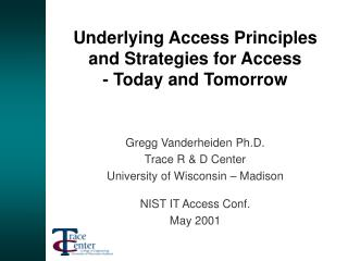 Underlying Access Principles  and Strategies for Access  - Today and Tomorrow