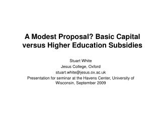 A Modest Proposal? Basic Capital versus Higher Education Subsidies