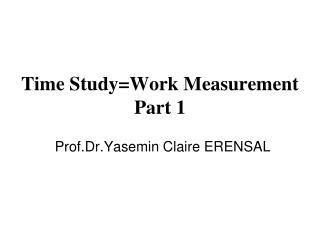 Time Study =Work Measurement Part 1