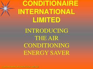 CONDITIONAIRE    INTERNATIONAL LIMITED