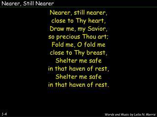 Nearer, Still Nearer