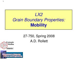 LX2 Grain Boundary Properties: Mobility
