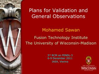 Plans for Validation and General Observations
