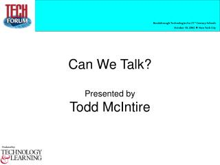 Can We Talk? Presented by Todd McIntire