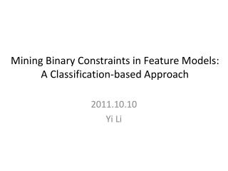 Mining Binary Constraints in Feature Models:  A Classification-based Approach