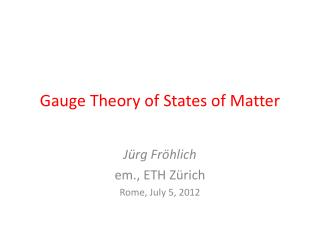 Gauge Theory of States of Matter