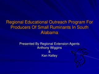 Regional Educational Outreach Program For Producers Of Small Ruminants In South Alabama