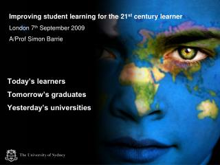 Today's learners  Tomorrow's graduates Yesterday's universities