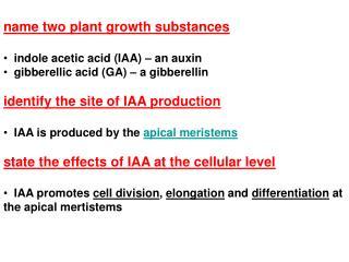 name two plant growth substances indole acetic acid (IAA) – an auxin