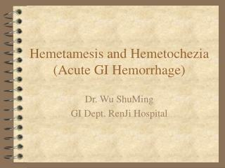 Hemetamesis and Hemetochezia (Acute GI Hemorrhage)