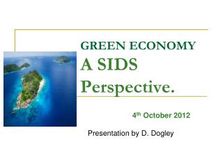 GREEN ECONOMY  A SIDS Perspective.