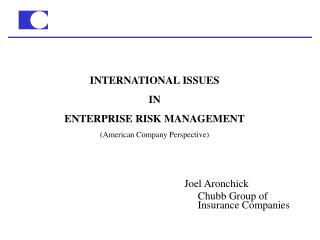 INTERNATIONAL ISSUES IN  ENTERPRISE RISK MANAGEMENT (American Company Perspective)