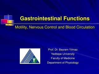 Gastrointestinal Functions Motility, Nervous Control and Blood Circulation