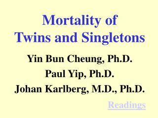 Mortality of  Twins and Singletons