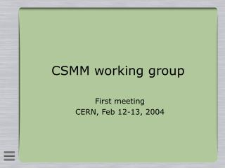 CSMM working group