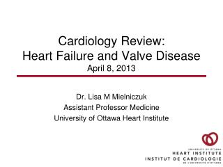 Cardiology Review: Heart Failure and Valve Disease April 8, 2013