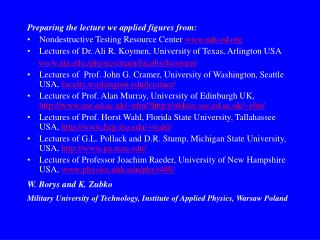 Preparing the lecture we applied figures from: