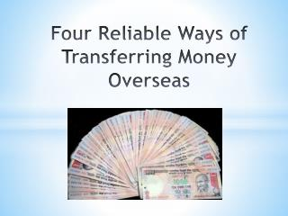 Four Reliable Ways of Transferring Money Overseas
