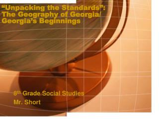 """""""Unpacking the Standards"""": The Geography of Georgia/ Georgia's Beginnings"""