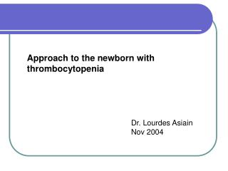Approach to the newborn with  thrombocytopenia