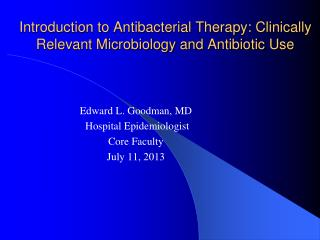 Introduction to Antibacterial Therapy: Clinically Relevant Microbiology and Antibiotic Use