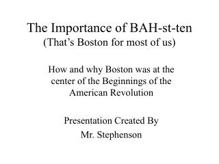 The Importance of BAH-st-ten (That's Boston for most of us)